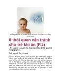 Không nên để trẻ có thói quen bú bình lúc nửa đêm. (Ảnh minh họa).  8 thói quen