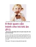 8 thói quen cần tránh cho trẻ khi ăn (P.1)