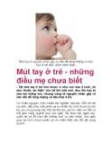 Mút tay là nguyên nhân gây ra vấn đề răng miệng và tiêu hóa ở trẻ nhỏ. (Ảnh