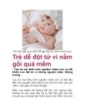 Trẻ dễ đột tử vì nằm gối quá mềm