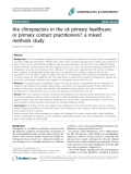 """Báo cáo y học: """"Are chiropractors in the uk primary healthcare or primary contact practitioners?: a mixed methods study"""""""