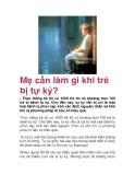 Mẹ cần làm gì khi trẻ bị tự kỷ?