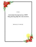 Giải nhanh bài tập hóa học THPT bằng phương pháp bảo toàn electron.