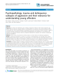 """Báo cáo y học: """" Psychopathology, trauma and delinquency: subtypes of aggression and their relevance for understanding young offenders"""""""