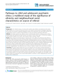 """Báo cáo y học: """"Pathways to child and adolescent psychiatric clinics: a multilevel study of the significance of ethnicity and neighbourhood social characteristics on source of referral"""""""