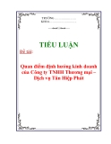 Tiểu luận : Quan điểm định hướng kinh doanh của Công ty TNHH Thương mại – Dịch vụ Tân Hiệp Phát