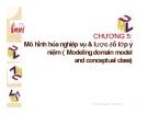 Chương 5 :Mô hình hóa nghiệp vụ & lược đồ lớp ý niệm