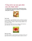 Uống nước ép rau quả như nào cho thật chất?