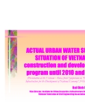 ACTUAL URBAN WATER SUPPLY SITUATION OF VIETNAM construction and development program until 2010 and 2020