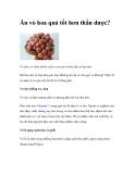 Ăn vỏ hoa quả tốt hơn thần dược?