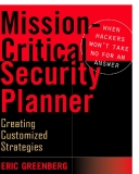 Mission-Critical Security Planner  When Hackers Won't Take No for an Answer phần 1