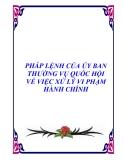 PHÁP LỆNH CỦA ỦY BAN THƯỜNG VỤ QUỐC HỘI VỀ VIỆC XỬ LÝ VI PHẠM HÀNH CHÍNH