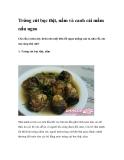 Trứng cút bọc thịt, nấm và canh cải mầm nấu ngao