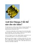 Axit béo Omega-3 tốt thế nào cho sức khỏe?