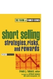 Short selling strategies risks and rewards phần 1