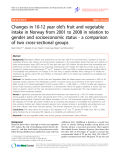 "Báo cáo y học: ""Changes in 10-12 year old's fruit and vegetable intake in Norway from 2001 to 2008 in relation to gender and socioeconomic status - a comparison of two cross-sectional groups"""