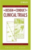A MANAGER'S GUIDE TO THE DESIGN AND CONDUCT OF CLINICAL TRIALS - PART 1