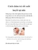 Cách chăm trẻ sốt xuất huyết tại nhà