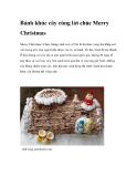 Bánh khúc cây cùng lời chúc Merry Christmas