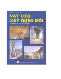 Giáo trình vật liệu xây dựng mới - Chương 1