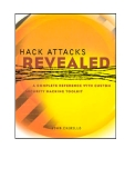 Hack Attacks Revealed A Complete Reference with Custom Security Hacking Toolkit phần 1