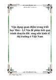 Vận dụng quan điểm trong triết học Mác - Lê Nin để phân tích quá trình chuyển đổi  sang nền kinh tế thị trường ở Việt Nam