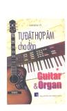 Tự đặt hợp âm cho đàn Guitar và Organ part 1