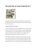 Bảo quản thức ăn trong tủ lạnh thế nào?