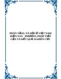 PHÂN TẦNG XÃ HỘI Ở VIỆT NAM HIỆN NAY - PHƯƠNG PHÁP TIẾP CẬN VÀ KẾT QUẢ NGHIÊN CỨU