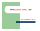 SLIDE - MARKETING TRỰC TIẾP - DIRECT MARKETING