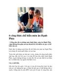 6 công thức chế biến món ăn Hạnh Phúc