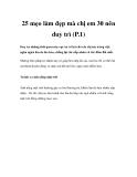 25 mẹo làm đẹp mà chị em 30 nên duy trì (P.1)