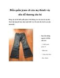 Biến quần jeans cũ của mẹ thành các váy siêu dễ thương cho bé