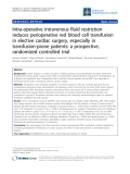 """Báo cáo y học: """"Intra-operative intravenous fluid restriction reduces perioperative red blood cell transfusion in elective cardiac surgery, especially in transfusion-prone patients: a prospective, randomized controlled trial"""""""