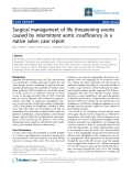 "Báo cáo y học: ""Surgical management of life threatening events caused by intermittent aortic insufficiency in a native valve: case report"""