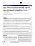 """báo cáo khoa học: """" If you build it, they still may not come: outcomes and process of implementing a community-based integrated knowledge translation mapping innovation"""""""