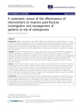 """báo cáo khoa học: """" A systematic review of the effectiveness of interventions to improve post-fracture investigation and management of patients at risk of osteoporosis"""""""