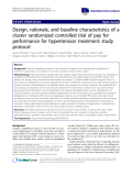 """báo cáo khoa học: """"Design, rationale, and baseline characteristics of a cluster randomized controlled trial of pay for performance for hypertension treatment: study protocol"""""""