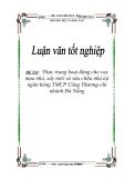 """Đề tài """"Thực trạng hoạt động cho vay mua nhà, xây mới và sửa chữa nhà tại ngân hàng TMCP Công Thương-chi nhánh Đà Nẵng"""""""