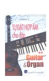 Tự đặt hợp âm cho đàn Guitar và Organ tập 2 part 1