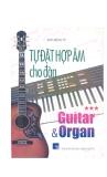 Tự đặt hợp âm cho đàn Guitar và Organ tập 3 part 1