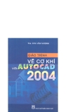 Giáo trình vẽ cơ khí với Auto Cad 2004 part 1