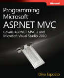 Programming Microsoft ASP.NET MVC Covers ASP.NET MVC2 and Microsoft Visual Strudio 2010