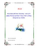 Luận văn: Hoàn thiện phối thức Marketing – mix tại Xí nghiệp Thương mại thuộc Công ty Dịch vụ Hàng không Sân bay Nội Bài