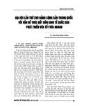 """Báo cáo nghiên cứu khoa học """" ĐẠI HỘI LẦN THỨ XVII ĐẢNG CỘNG SẢN TRUNG QUỐC VỚI VẤN ĐỀ THÚC ĐẨY NỀN KINH TẾ QUỐC DÂN PHÁT TRIỂN VỪA TỐT VÙA NHANH"""""""
