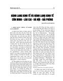 """Báo cáo nghiên cứu khoa học """" HÀNH LANG KINH TẾ VÀ HÀNH LANG KINH TẾ CÔN MINH - LÀO CAI - HÀ NỘI - HẢI PHÒNG """""""
