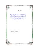 """Đề tài """" Hoạt động tín dụng của hệ thống ngân hàng thương mại Việt Nam trong giai đoạn hiện nay """""""