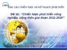 """Đề tài: """"Chiến lược phát triển nông nghiệp, nông thôn giai đoạn 2011-2020"""""""
