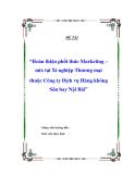 """Đề tài """"Hoàn thiện phối thức Marketing – mix tại Xí nghiệp Thương mại thuộc Công ty Dịch vụ Hàng không Sân bay Nội Bài"""""""