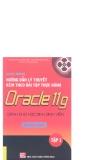 Giáo trình hướng dẫn lý thuyết kèm theo bài tập thực hành Orale 11g tập 1 part 1